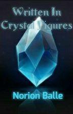 Written In Crystal Figures by Noizynmoii