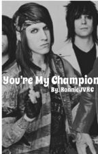 You're My Champion (Jacky Vincent and Ryan Seaman BoyxBoy) by RaisedByWuuves