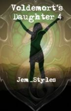 Voldemort's Daughter - with a twist 4 by Jem_Styles