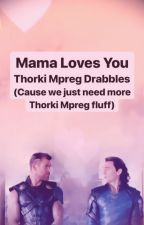 Mama Loves You || Thorki Mpreg Drabbles by Loki_Sauce66
