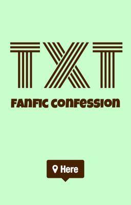 TXT Fanfic Confession