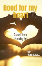 Good For My Heart by sabbzz_