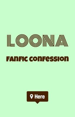 Đọc truyện LOONA Fanfic Confession