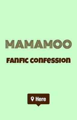 Đọc truyện Mamamoo Fanfic Confession