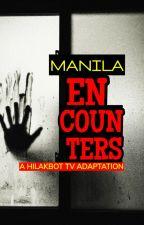 MANILA ENCOUNTERS - A HILAKBOT TV ADAPTATION by HilakbotTv666