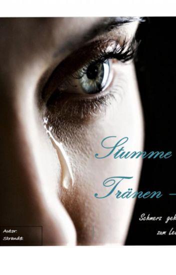 Stumme Tränen - Schmerz gehört zum Leben