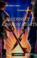 Reconnect Kingdom Hearts by wayfinder123