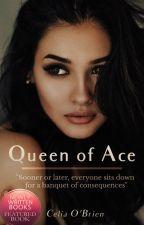Queen of Ace [WATTYS 2019] by hottiesoftie