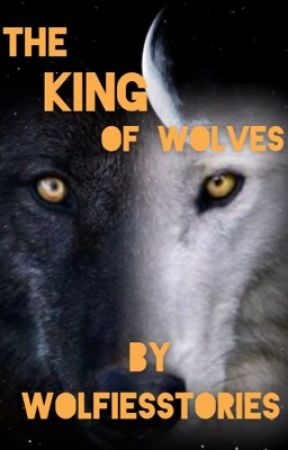 The King Of Wolves ✔️ by wolfiesstories