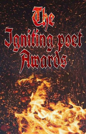 The Igniting Poet Awards  by Fire_awards