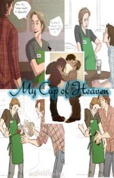My Cup of Heaven AU ~Sabriel~