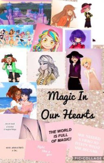 Magic In Our Hearts (Winx Club Au) - 💟 - Wattpad