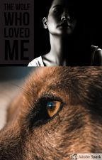 THE WOLF WHO LOVED ME by Nafsika_Efthymiou