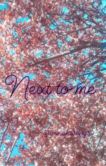 NEXT TO ME 💜