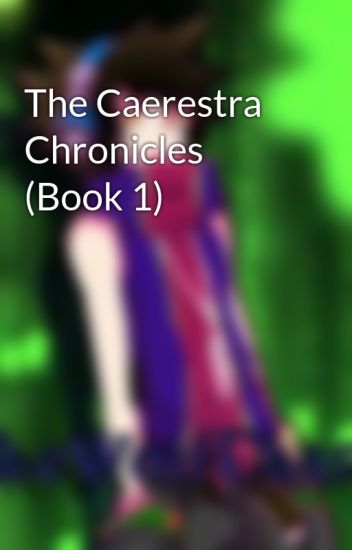 The Caerestra Chronicles (Book 1)