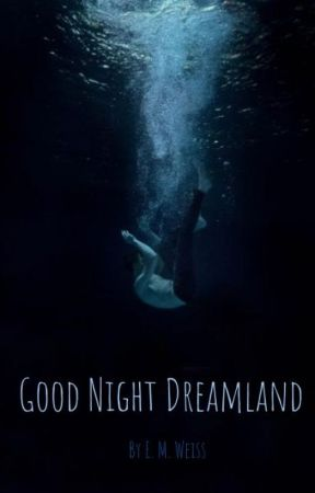 Good Night Dreamland by stardustandpetrichor