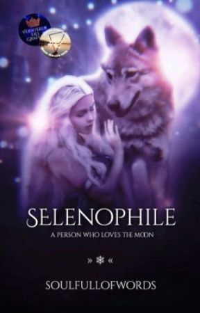 Selenophile | A Werewolf Story by soulfullofwords