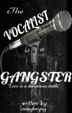 The vocalist is a GANGSTER by annybryny