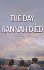 The Day Hannah Died (wlw) by blackandwhiteshadows