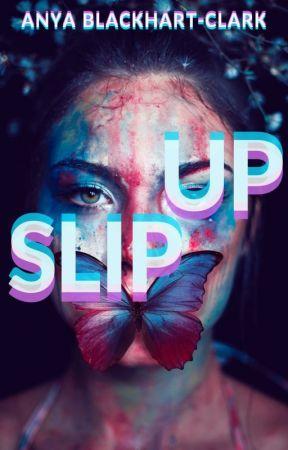 Slip Up {REGULAR UPDATES} by Ancchy