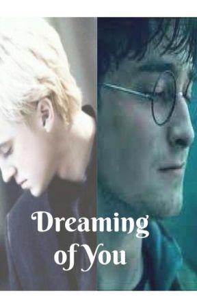 Dreaming of You (HP Fanfiction) - Chapter 17 - Wattpad