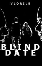 Blind date 2 by Vlorile