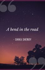 A bend in the road by ShikaShenoy