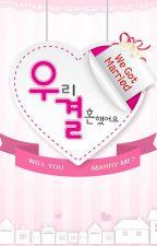 WE (REALLY) GOT MARRIED by unyulululu