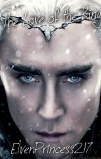 The love of the King (Thranduil Fanfiction) by _-WhereAreMyPANTS-_
