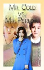 Mr. Cold vs. Mr. Perfect by Imerikasdfghjkl