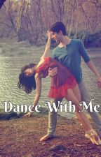 "Dance with Me: ""Amor en el Escenario"". by Denii03_7u7"