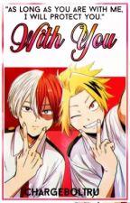 With You || Todoroki x Reader x Kaminari by chargeboltru