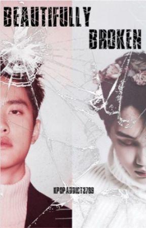 Beautifully Broken (Kaisoo Fanfic) by twilightsorrow
