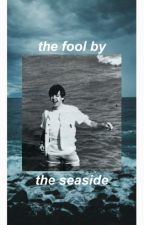 The Fool By The Seaside | mclennon by thasboy