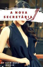 A Nova Secretária  by jeynianne