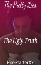 The Pretty Lies, The Ugly Truth (Kinky Lesbian Stories)  by FireStarterXx