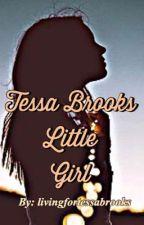 Tessa Brooks Little Girl  by livingfortessabrooks