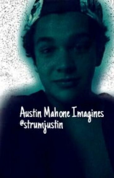 Austin Mahone Imagines { Accepting Requests } - strumjustin - Wattpad