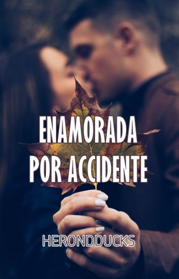 •● Enamorada por accidente ●• | #Orian