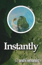 Instantly by 02_ani