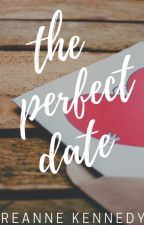 The Perfect Date | #PerfectDate Writing Contest by reannekennedy17