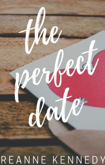 The Perfect Date | #PerfectDate Writing Contest