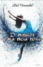 Quinze minutos para meia noite by MelPimentel22