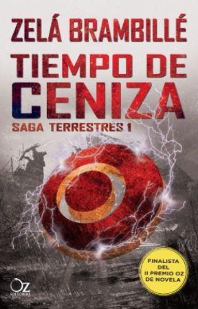 """Tiempo de ceniza (TERRESTRES #1) © """"EN LIBRERÍAS"""" by ZelaBrambille"""