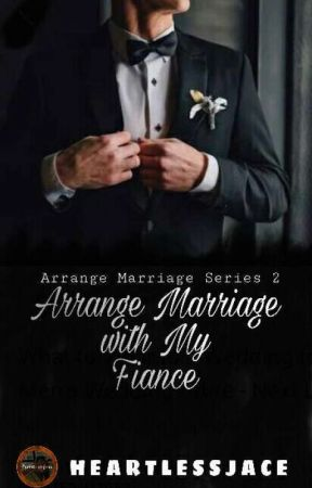Arrange Marriage With My Fiance (On-Going) by HeartlessJace