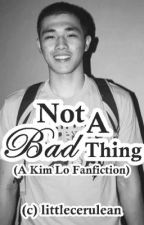 Not A Bad Thing (Short Story) by sathyoo