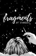 Fragments | ✎ by sparkling-lights