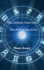 The Zodiac Warriors: The Will of the Gods by sam_anya