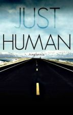 Just Human by singlevoice