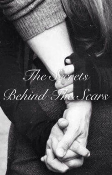 The Secrets Behind The Scars